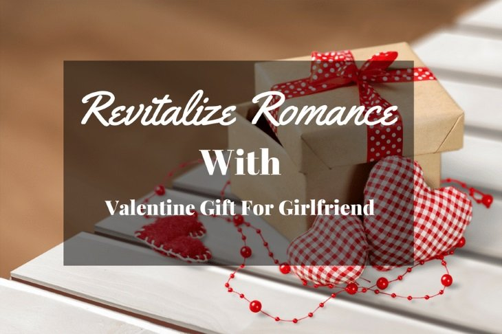Romance With Best Valentine Gift For Girlfriend